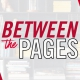 Between the Pages Graphic